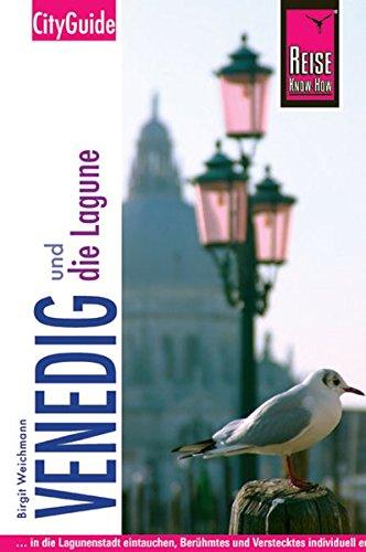 Reise Know-How, CityGuide Venedig und die Lagune - Birgit Weichmann