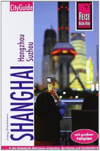 9783831720255: Reise Know-How CityGuide Shanghai mit Hangzhou und Suzhou: Reiseführer für individuelles Entdecken
