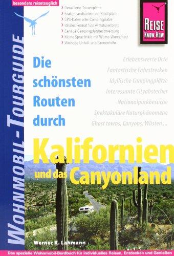 9783831720958: Reise Know-How Wohnmobil-Tourguide Kalifornien und das Canyonland: Die schönsten Routen