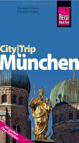 9783831721375: Reise Know-How CityTrip München: Reiseführer mit Faltplan