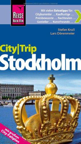 Reise Know-How CityTrip Stockholm: Reiseführer mit Faltplan: Dörenmeier, Lars, Krull,