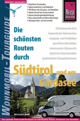 9783831723355: Reise Know-How Wohnmobil-Tourguide Südtirol und Gardasee: Die schönsten Routen
