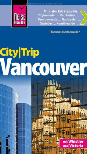 9783831723836: Reise Know-How CityTrip Vancouver: Reisef�hrer mit Faltplan