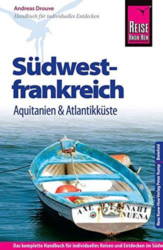 9783831725625: Reise Know-How Südwestfrankreich - Aquitanien und Atlantikküste: Reiseführer für individuelles Entdecken