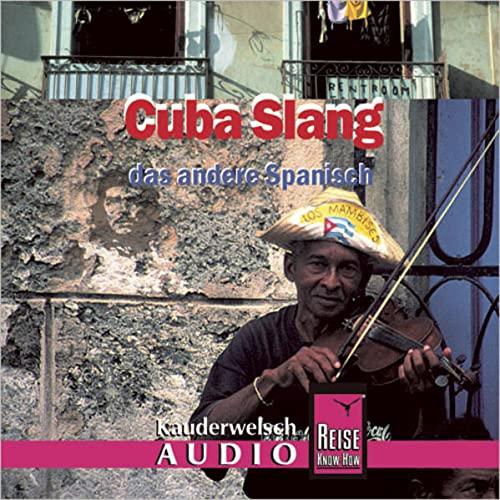 Cuba Slang Wort für Wort. Kauderwelsch AusspracheTrainer. CD (9783831760978) by [???]