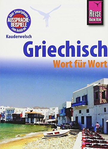 9783831764297: Reise Know-How Kauderwelsch Griechisch - Wort für Wort: Kauderwelsch-Sprachführer Band 4