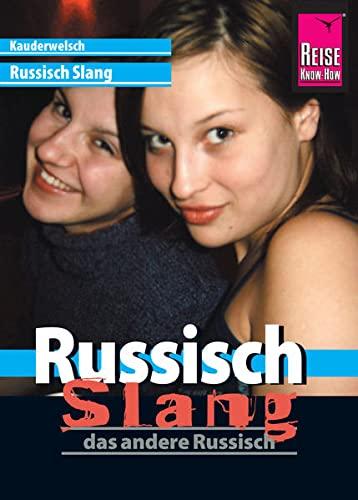 9783831764327: Kauderwelsch Sprachführer Russisch Slang - das andere Russisch