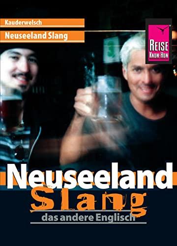 9783831764433: Kauderwelsch Sprachf�hrer Neuseeland Slang - das andere Englisch: Das andere Englisch