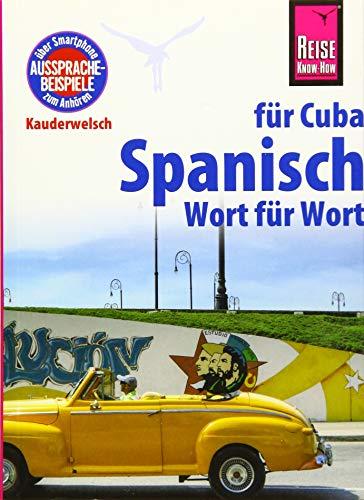 9783831764464: Reise Know-How Kauderwelsch Spanisch für Cuba - Wort für Wort