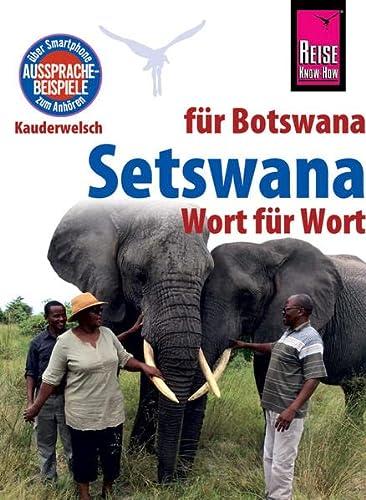 Reise Know-How Sprachf�hrer Setswana - Wort f�r