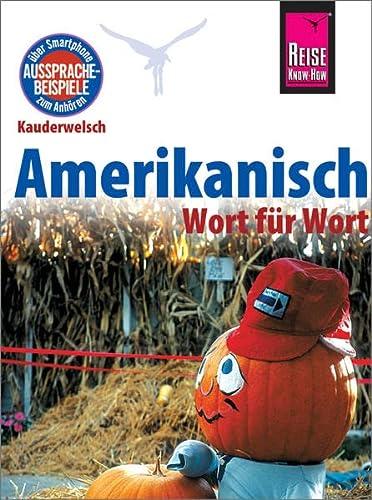 9783831765317: Amerikanisch - Wort für Wort: Kauderwelsch-Sprachführer von Reise Know-How