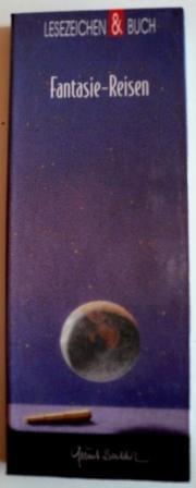 9783831818907: Lesezeichen & Buch Fantasie-Reisen