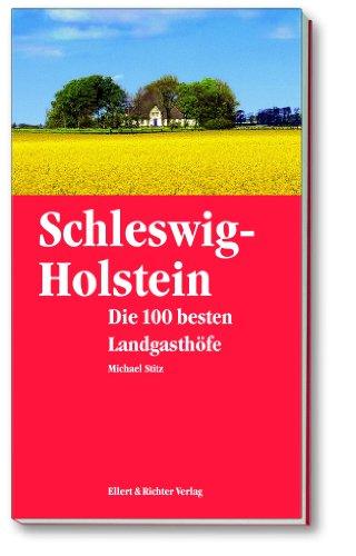 9783831901982: Schleswig-Holstein. Die 100 besten Landgasthöfe
