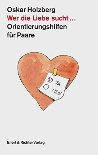 9783831902460: Wer die Liebe sucht....Orientierungshilfen für Paare