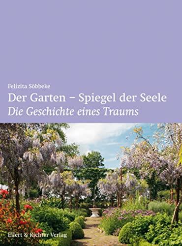 9783831902682: Der Garten - Spiegel der Seele: Die Geschichte eines Traums