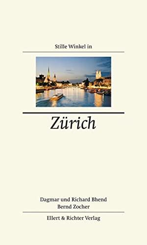 Stille Winkel in Zürich: Bhend, Dagmar, Richard Bhend und Bernd Zocher: