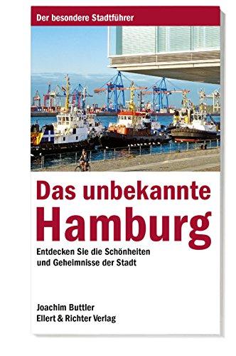 9783831903139: Das unbekannte Hamburg: Entdecken Sie die Schönheiten und Geheimnisse der Stadt