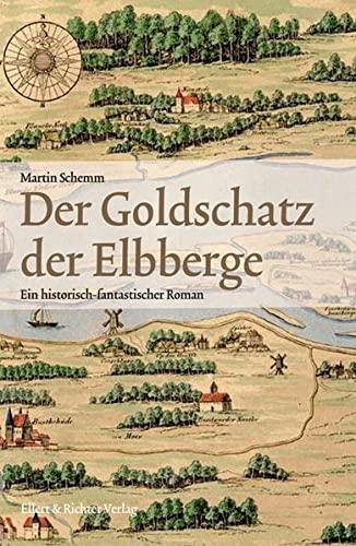 9783831904204: Der Goldschatz der Elbberge: Ein historisch-fantastischer Roman