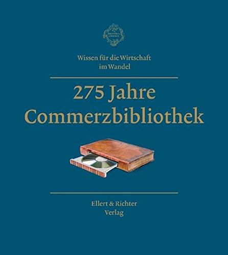 275 Jahre Commerzbibliothek: Wissen für die Wirtschaft: Kaiser, Ronald; Castan,