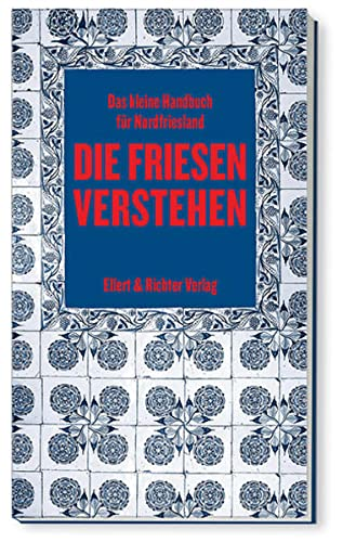 9783831905324: Die Friesen verstehen: Eine kleine Gebrauchsanweisung f�r Nordfriesland