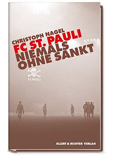 9783831905812: FC St. Pauli: Niemals ohne Sankt