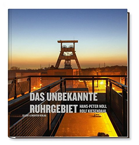 Das unbekannte Ruhrgebiet (Hardback): Rolf Kiesendahl, Hans-Peter Noll