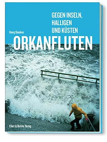 Orkanfluten: Gegen Inseln, Halligen und Küsten [Paperback] Georg Quedens - Georg Quedens