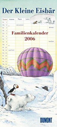 9783832003982: Kleine Eisbär Familienkalender 2006. 5 Spalten.