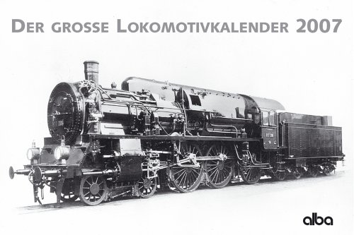 9783832005146: Der groÃ?e Lokomotivkalender 2007.
