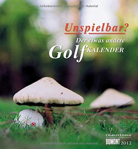 9783832018009: Unspielbar? 2012: Der etwas andere Golfkalender