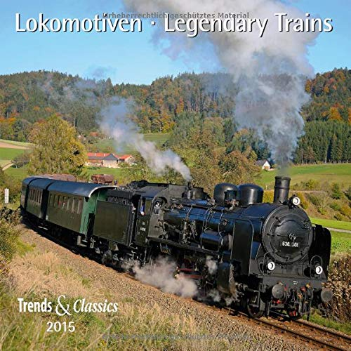 9783832026752: Lokomotiven - Legendary Trains 2015. Trends & Classics Kalender