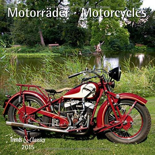 9783832026783: Motorr�der - Motorcycles 2015. Trends & Classics Kalender