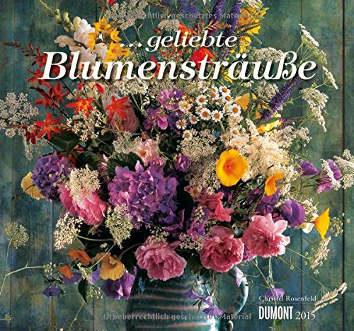 9783832027810: ...geliebte Blumensträuße 2015