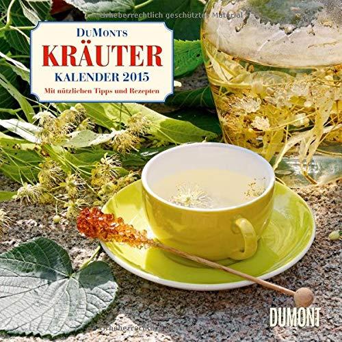 9783832028572: DuMonts Kräuter Kalender 2015: Mit Tipps und Rezepten