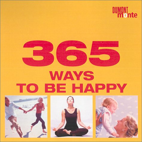 9783832070977: 365 Ways to Be Happy (365 Tips a Year)