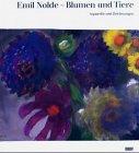 9783832106850: Emil Nolde. Blumen und Tiere: Aquarelle und Zeichnungen