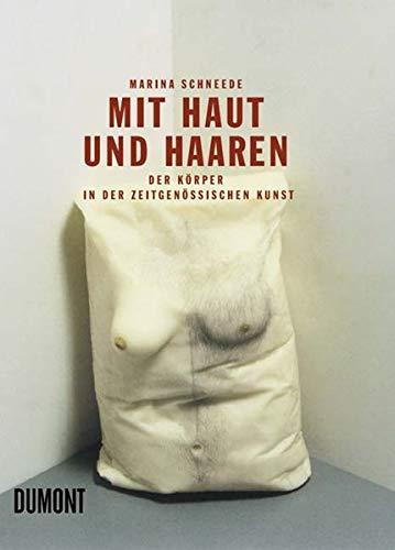 9783832154387: Mit Haut und Haaren: Der Körper in der zeitgenössischen Kunst