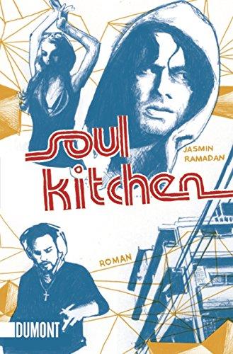 Taschenbücher: Soul Kitchen: Der Geschichte erster Teil: Ramadan, Jasmin:
