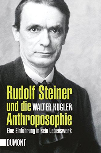 9783832161385: Rudolf Steiner und die Anthroposophie: Eine Einf�hrung in sein Lebenswerk