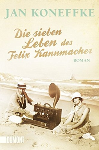 9783832162177: Die sieben Leben des Felix Kannmacher