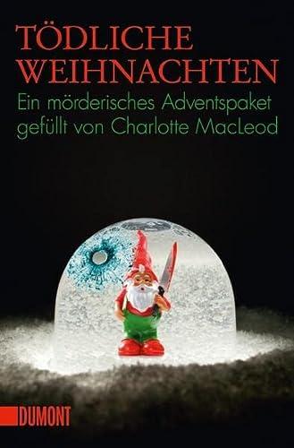 Tödliche Weihnachten 15 Weihnachtskrimis - MacLeod, Charlotte