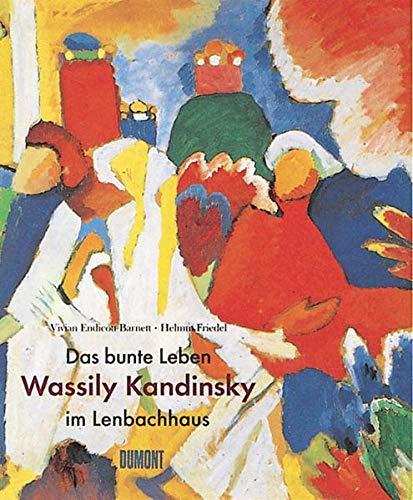 9783832171568: Das bunte Leben. Wassily Kandinsky im Lenbachhaus