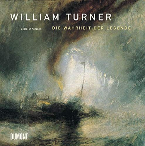 9783832171964: William Turner: Die Wahrheit der Legende
