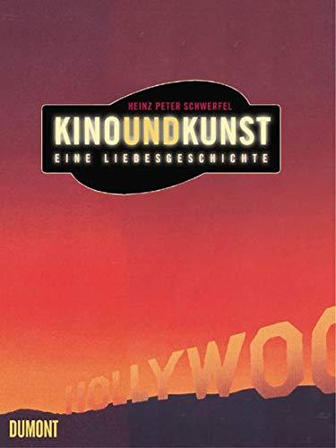 Kino und Kunst : eine Liebesgeschichte.: Schwerfel, Heinz Peter: