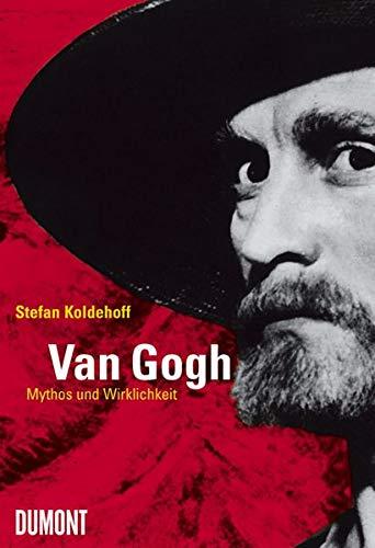 9783832172671: Van Gogh: Mythos Und Wirklichkeit