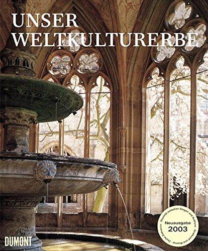 Unser Weltkulturerbe. Kunst in Deutschland unter dem Schutz der UNESCO: Hoffmann/Keller/Thomas (...