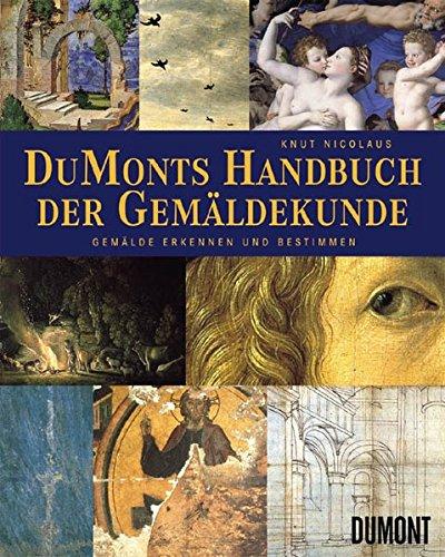 DuMonts Handbuch der Gemäldekunde: Gemälde erkennen und bestimmen (3832172882) by Knut Nicolaus