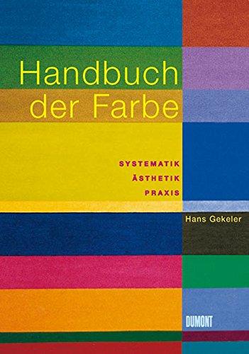 9783832172893: Handbuch der Farbe: Systematik, Ästhetik, Praxis