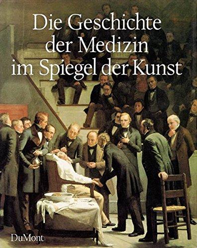 9783832173296: Die Geschichte der Medizin im Spiegel der Kunst