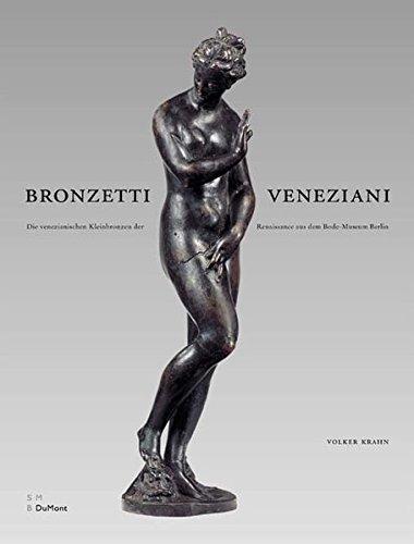 9783832173821: Bronzetti veneziani : Die venezianischen Kleinbronzen der Renaissance - aus dem Bodemuseum Berlin